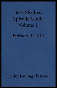 Dark Shadows Episode Guide Volume 1