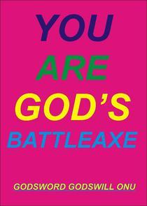 You Are God's Battleaxe