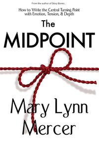 The Midpoint: How to Write the Central Turning Point with Emotion, Tension, & Depth