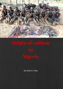 ORIGIN OF CULTISM IN NIGERIA