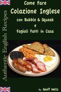 Come fare colazione Inglese: Bubble & Squeak e Fagioli Fatti in Casa
