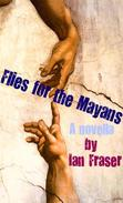 Flies for the Mayans