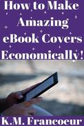 How to Make Amazing eBook Covers Economically
