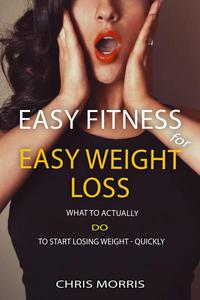 Easy Fitness for Easy Weight Loss