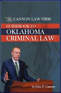 Cannon Law Firm: Guidebook to Oklahoma Criminal Law