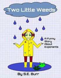 Two Little Weeds: A Funny Story About Exponents