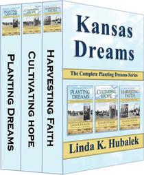 Kansas Dreams: The Complete Planting Dreams Series
