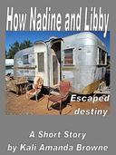 How Nadine and Libby Escaped Destiny