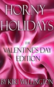Horny Holidays (The Valentine's Day Edition)