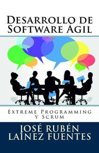 Desarrollo de Software Ágil: Extreme Programming y Scrum