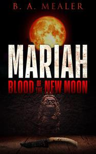 Mariah: Blood of the New Moon