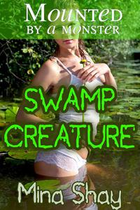 Mounted by a Monster: Swamp Creature