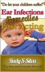 Fast Acting Ear Infection Remedies