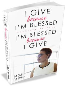 I Give because I'm Blessed - I'm Blessed because I| Give