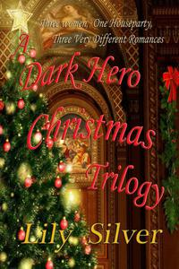 A Dark Hero Christmas Trilogy