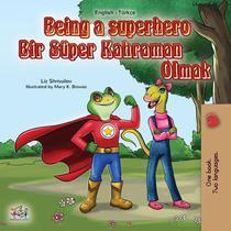 Being a Superhero Bir Süper Kahraman Olmak