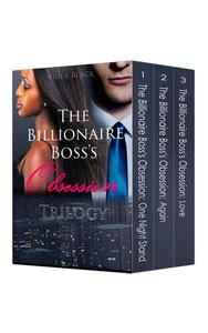 Boxed Set: The Billionaire Boss's Obsession Trilogy (BWWM Interracial Romance Short Stories)