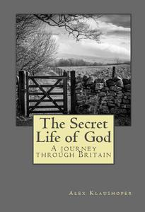 The Secret Life of God: A Journey Through Britain