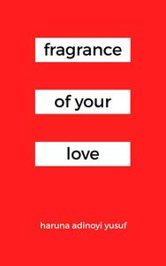 Fragrance of Your Love