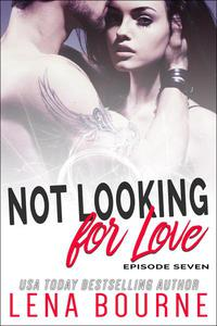 Not Looking for Love: Episode Seven