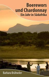 Boerewors und Chardonnay: Ein Jahr in Südafrika