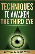 Techniques to Awaken the Third Eye
