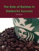 The Role of Baristas in Starbucks' Success