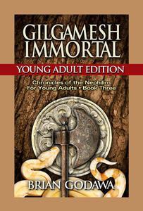 Gilgamesh Immortal: Young Adult Edition