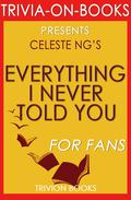 Everything I Never Told You: By Celeste Ng (Trivia-On-Books)