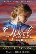 Mail Order Bride: Opal - A Diamond In The Rough