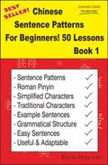 Chinese Sentence Patterns For Beginners! 50 Lessons Book 1