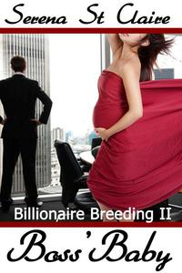 Boss' Baby (Billionaire Breeding 2)