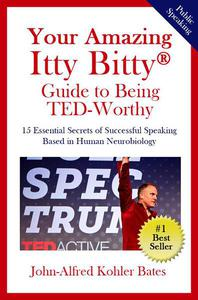 Your Amazing Itty Bitty® Guide to Being TED-Worthy
