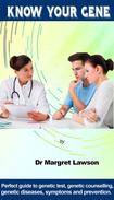 KNOW YOUR GENE: Perfect guide to genetic test, genetic counselling, genetic diseases, symptoms and prevention.