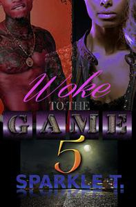 Woke To The Game - Part 5