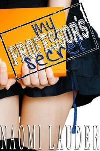 My Professor's Secret (taboo professor x student erotica)