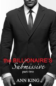 The Billionaire's Submissive (Part 2)