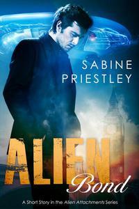 Alien Bond - A Sizzling Short Story Sequel in the Alien Attachments Series