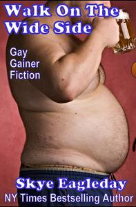 Walk On The Wide Side: Gay Gainer Fiction