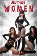 All These Women: Three Erotic Lesbian Stories