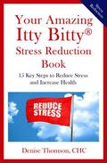 Your Amazing Itty Bitty® Stress Reduction Book