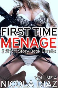 First Time Menage Volume 4- 3 short story book bundle