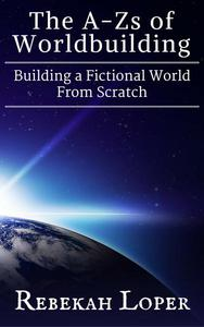 The A-Zs of Worldbuilding: Building a Fictional World From Scratch