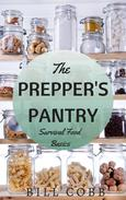 The Prepper's Pantry: Survival Food Basics