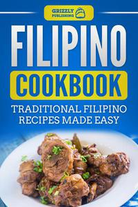 Filipino Cookbook: Traditional Filipino Recipes Made Easy