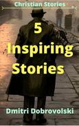 5 Inspiring Stories