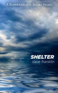 Shelter: A Supernatural Short Story