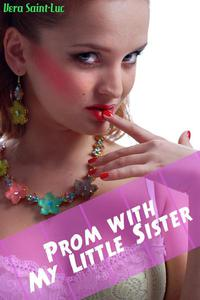 Prom With My Little Sister (Taboo Big Brother Little Sister Family Erotica)