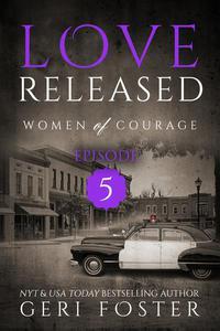 Love Released: Episode Five