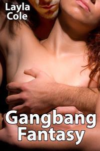 Gangbang Fantasy (M+/f Erotica)